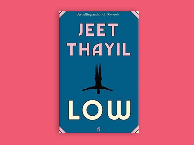 Low by Jeet Thayil (2020)