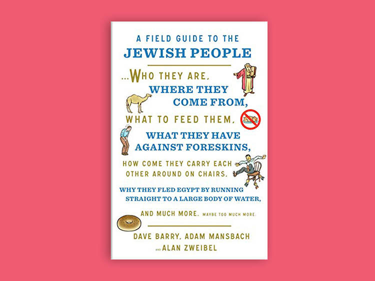 A field guide to Jewish People by Adam Mansbach, Alan Zweibel, and Dave Barry (2019)