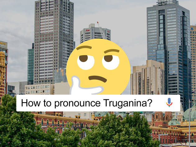 "A photo of the Melbourne skyline with a ""thinking"" emoji over the top and the words ""how to pronounce Truganina"""