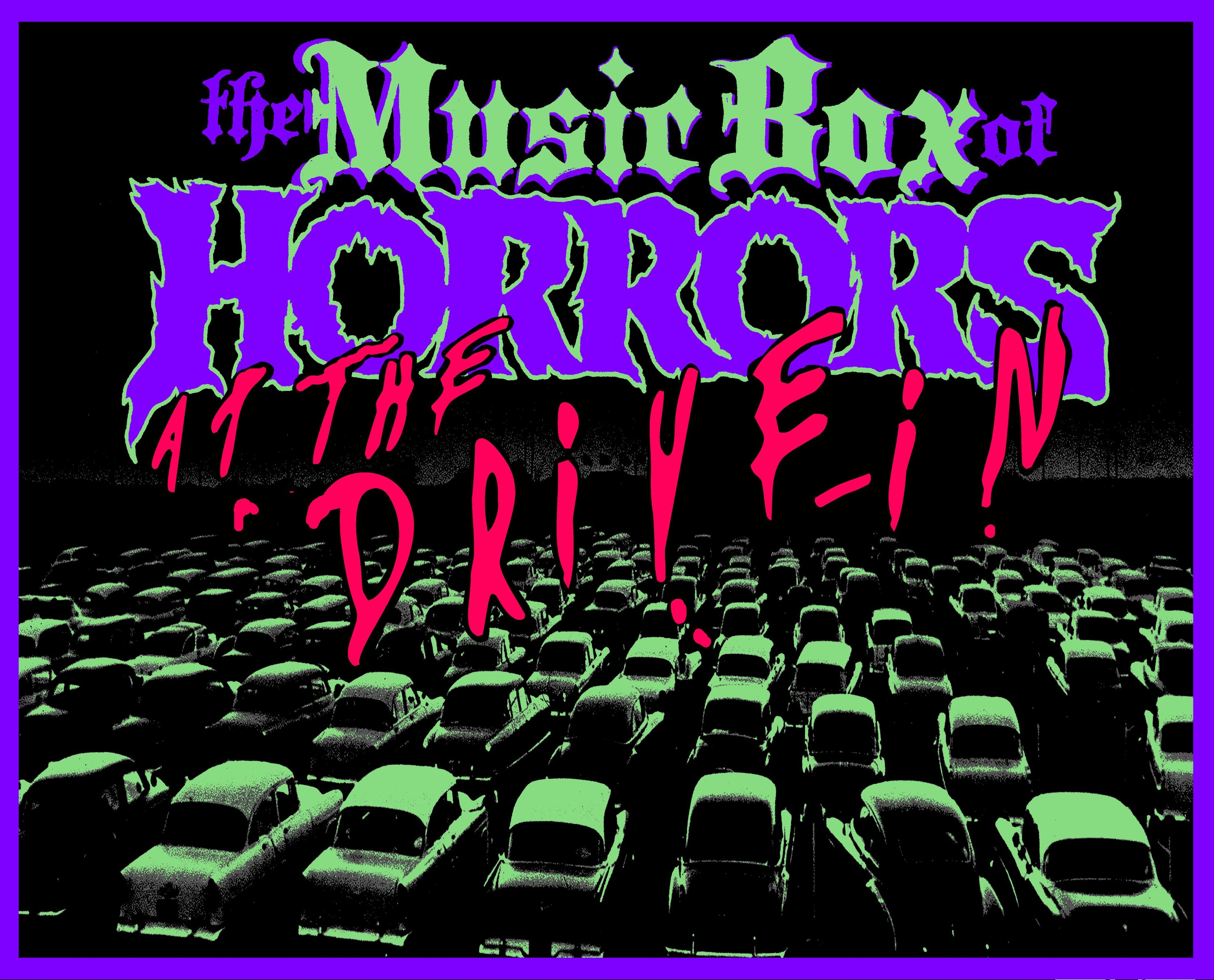 Music Box of Horrors Drive-in