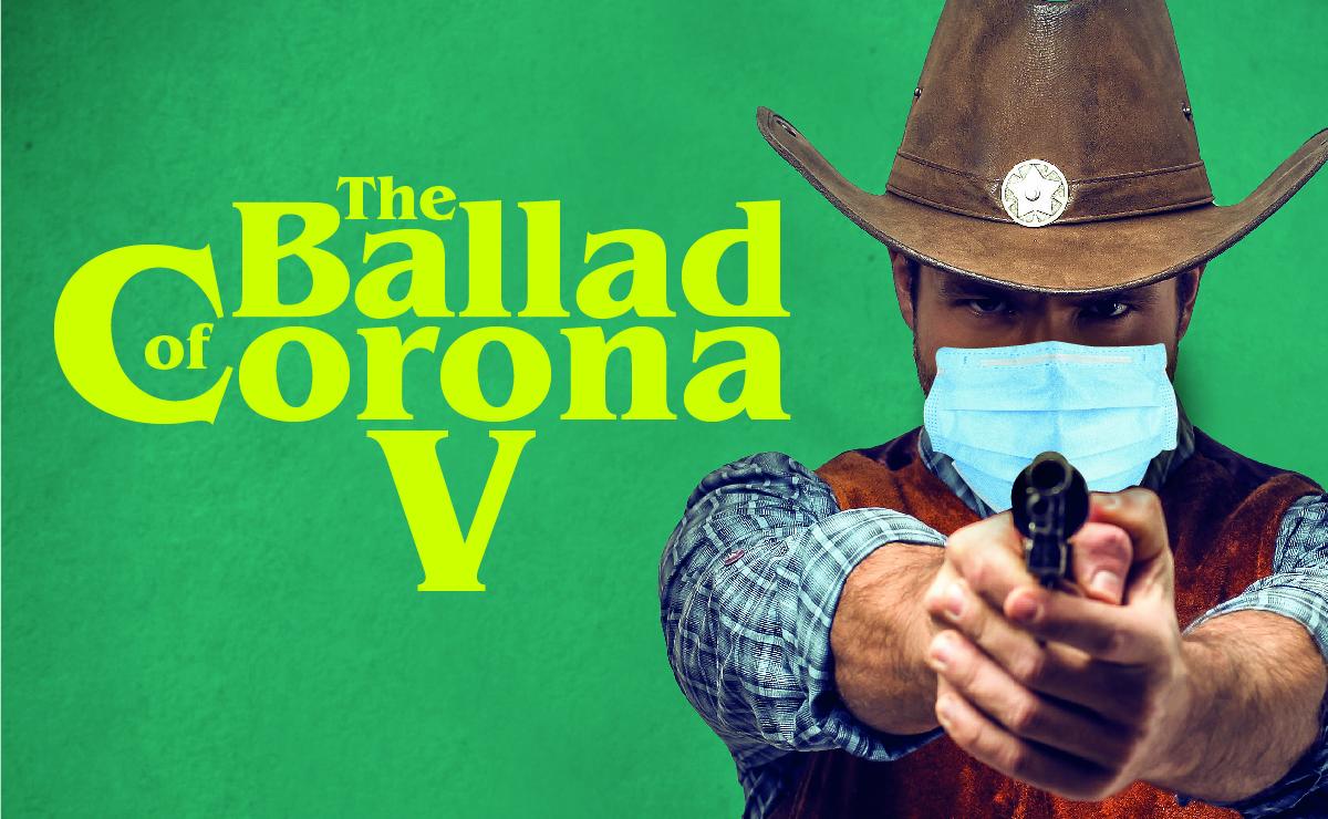 The Ballad of Corona V, The Big House, 2020