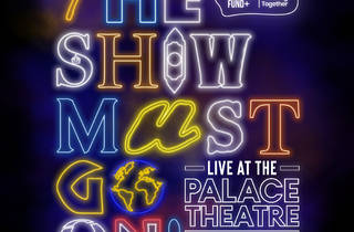 The Show Must Go On!, Palace Theatre, 2020