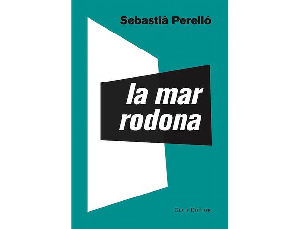 'La mar rodona', de Sebastià Perelló