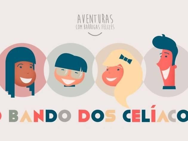 'O Bando dos Celíacos - Aventuras com Barrigas Felizes'