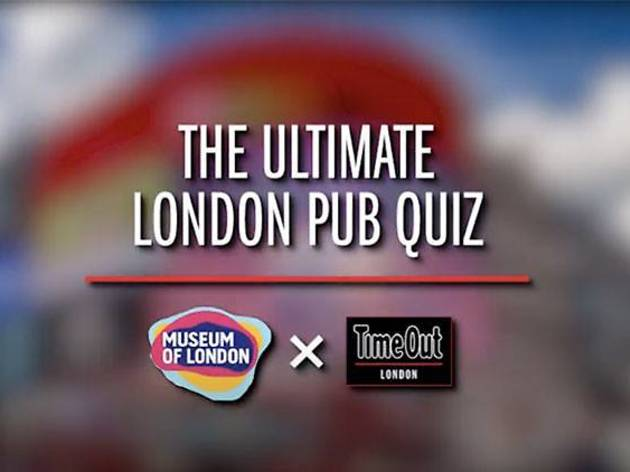 The Ultimate London Pub Quiz with Time Out and Museum of London