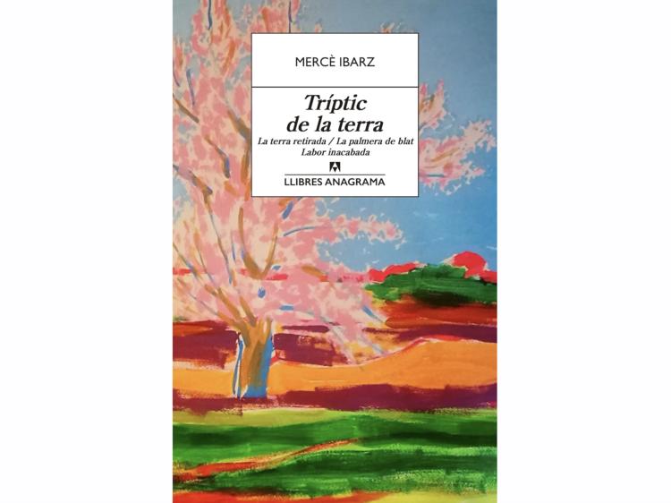 'Tríptic de la terra', de Mercè Ibarz