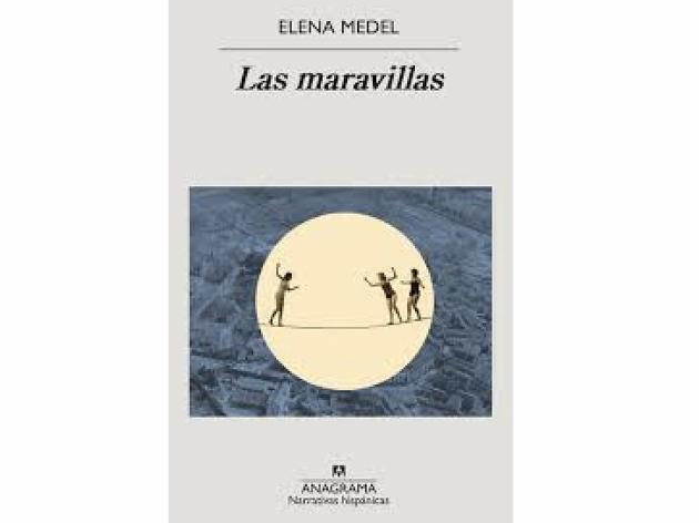 Las maravillas, d'Elena Medel