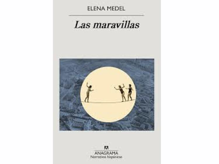 'Las maravillas', d'Elena Medel