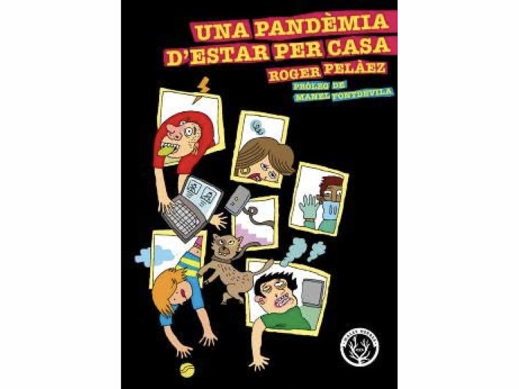 'Una pandèmia d'estar per casa', de Roger Pelàez
