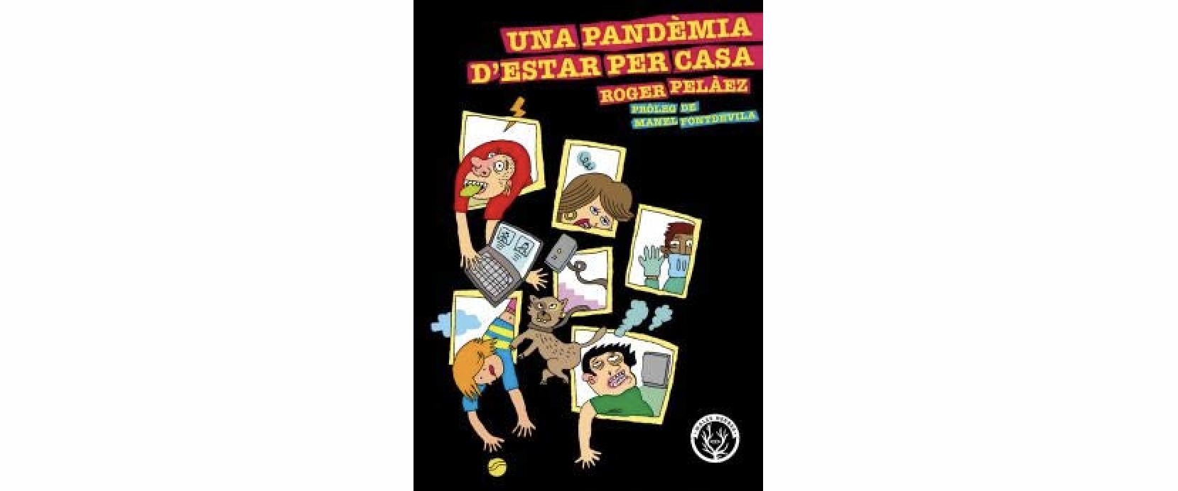 Una pandèmia d'estar per casa, de Roger Pelàez