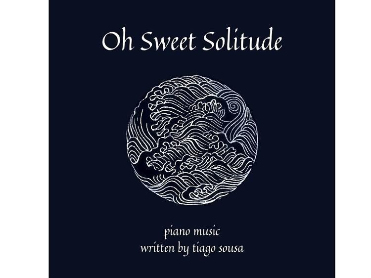 Tiago Sousa - Oh Sweet Solitude