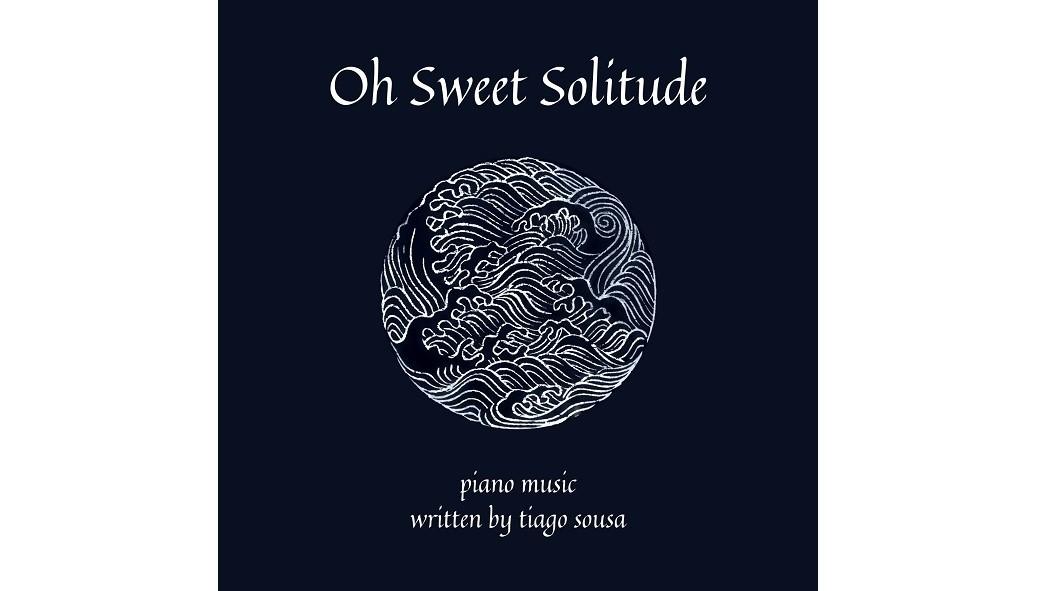 capa Tiago Sousa - Oh Sweet Solitude