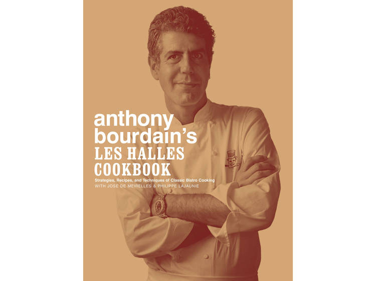 'Anthony Bourdain's Les Halles Cookbook' by Anthony Bourdain
