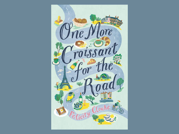 Best books: 'One More Croissant For The Road' by Felicity Cloake