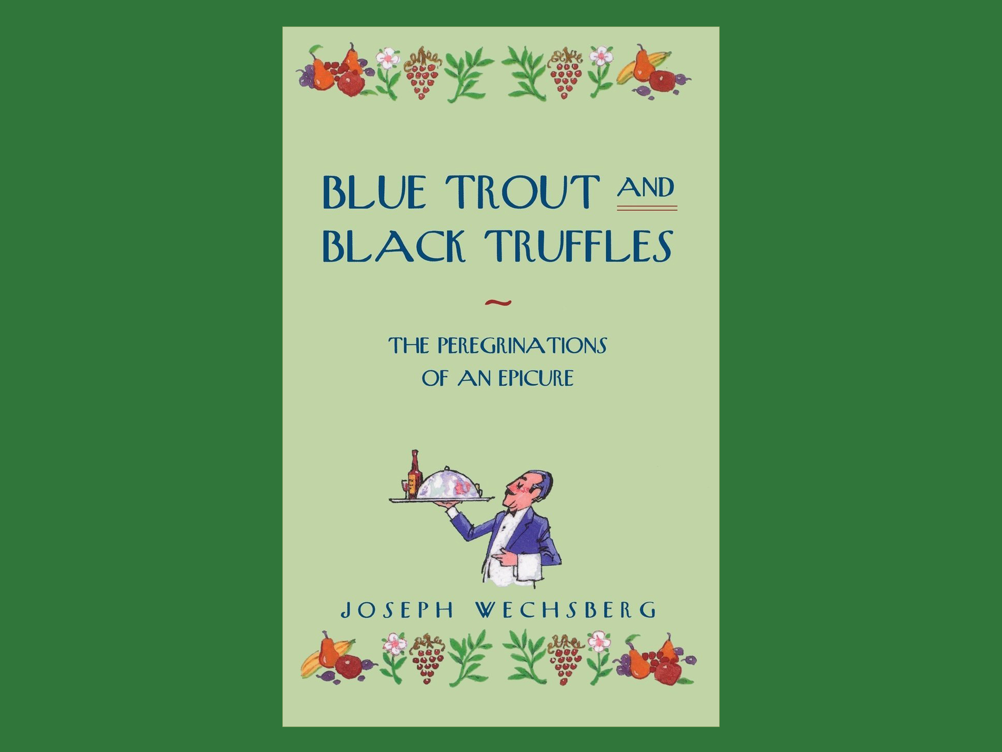 Best books: 'Blue Trout and Black Truffles' by Joseph Wechsberg