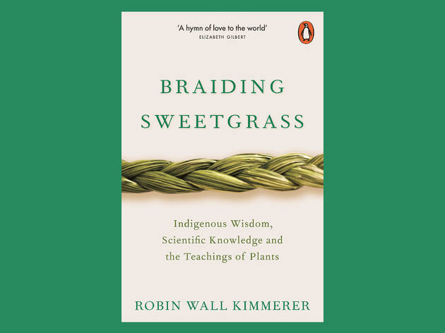Best books: 'Braiding Sweetgrass: Indigenous Wisdom, Scientific Knowledge and the Teachings of Plants' by Robin Wall Kimmerer