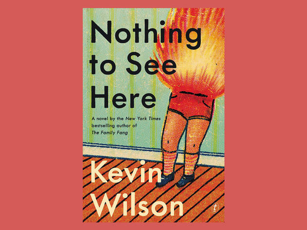 Best books: 'Nothing to See Here' by Kevin Wilson