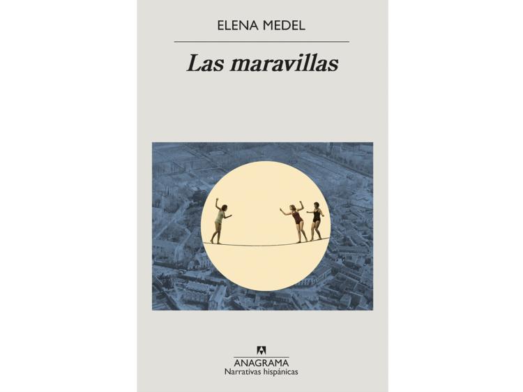 'Las maravillas', de Elena Medel
