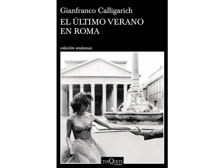 'El último verano en Roma', de Gianfranco Calligarich