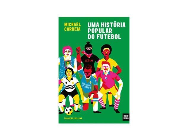 Livro, Uma história popular do futebol, Mickaël Correia, Orfeu Negro
