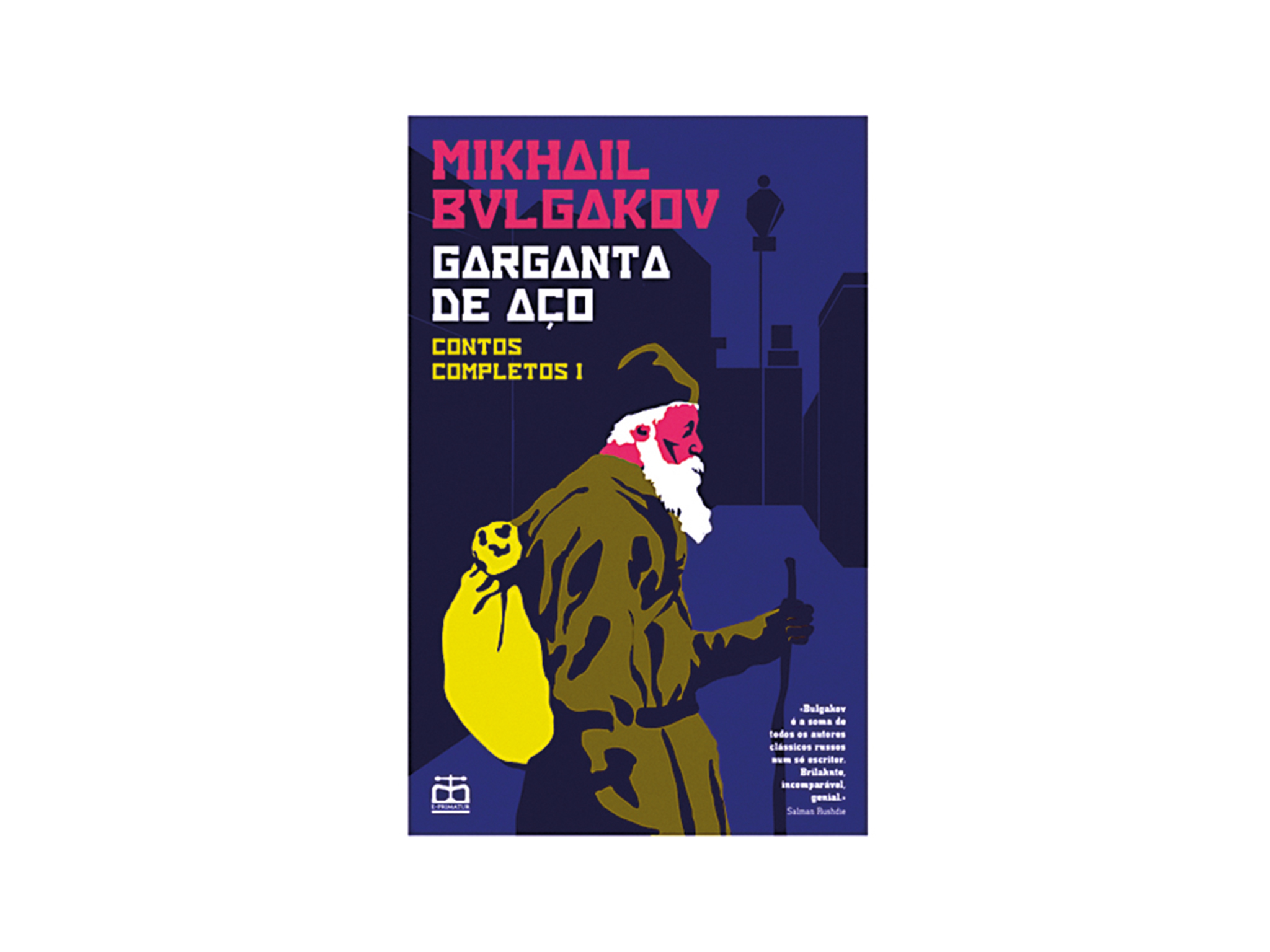 Livro, Garganta de Aço – Contos completos Vol. I, Mikhail Bulgakov, E-Primatur