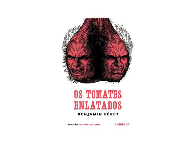 Livro, Os tomates enlatados, Benjamin Péret, Antígona