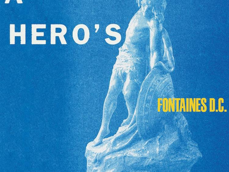 Fontaines D.C., 'A Hero's Death'