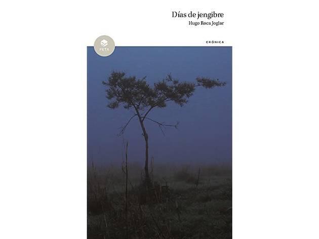 Días de jengibre Hugo Roca Joglar