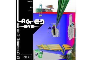 """LAG-ED""  EY∃ exhibition"