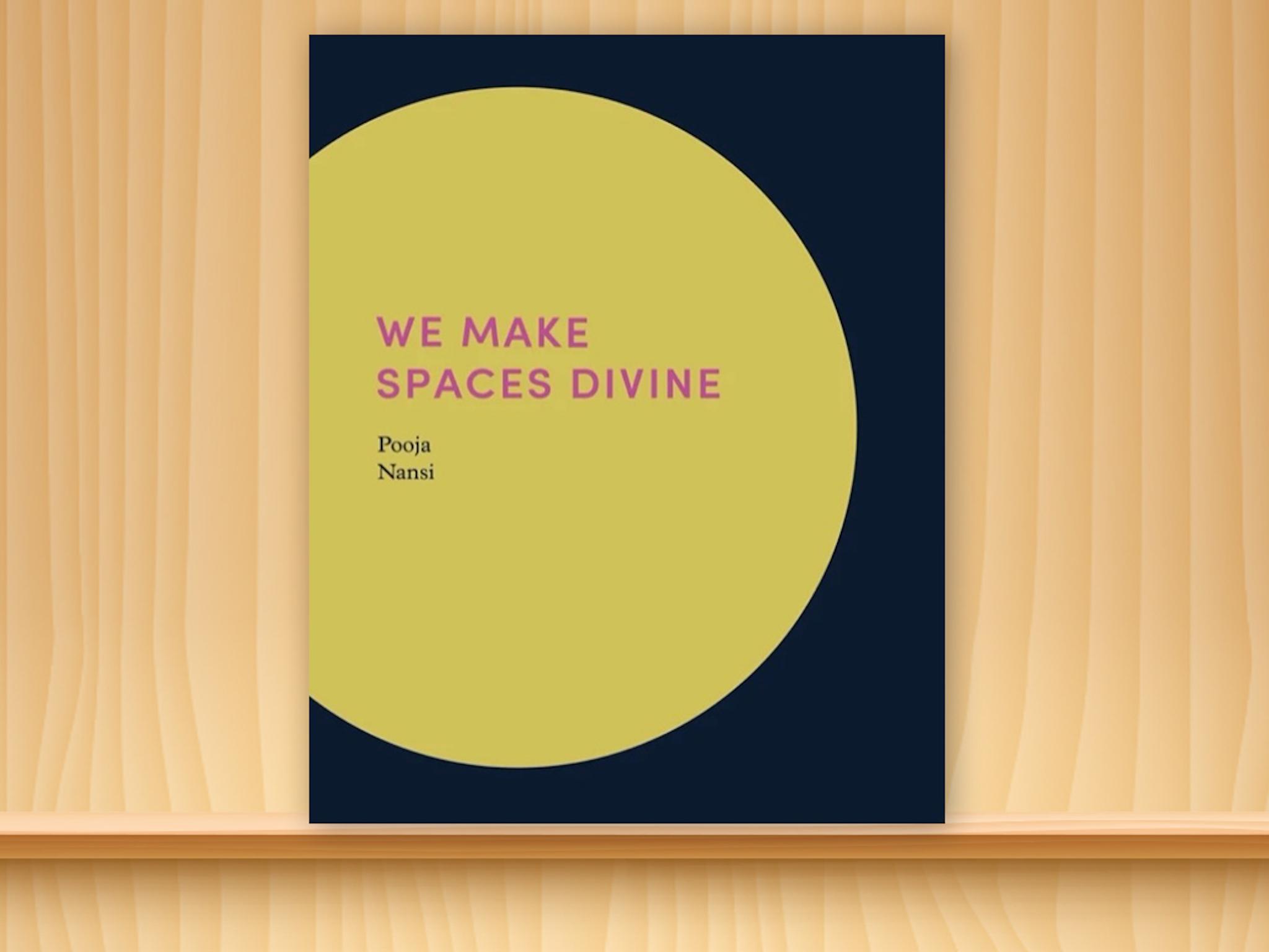 We Make Spaces Divine