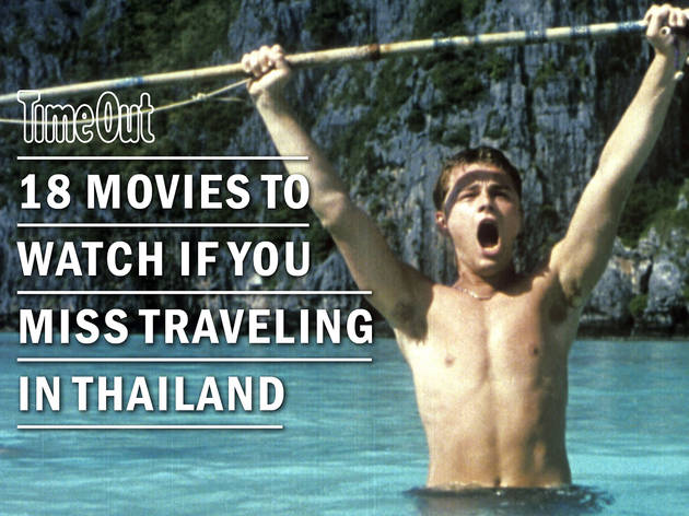 18 movies to watch if you miss traveling in Thailand
