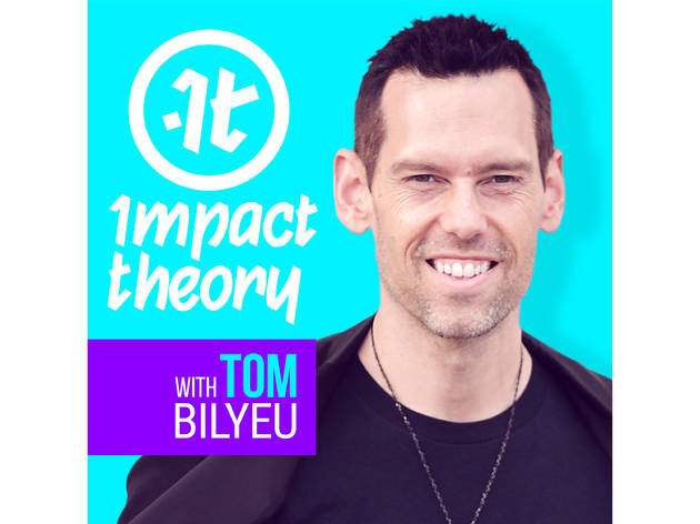 Impact Theory, Tom Bilyeu