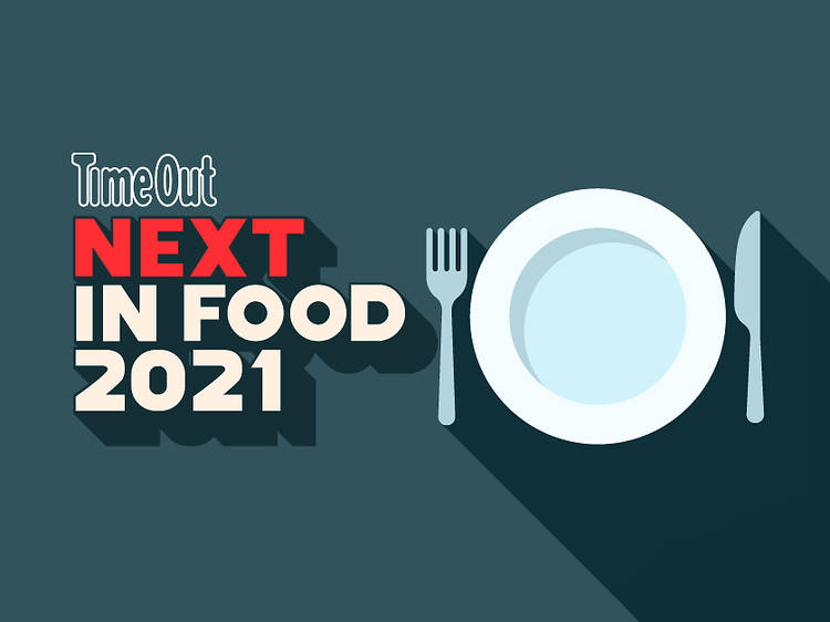 Next in food: What, how and where will we eat in the rest of 2021?