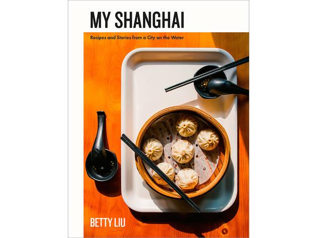 My Shanghai by Betty Liu