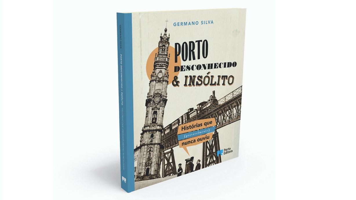 Porto Desconhecido & Insólito de Germano Silva