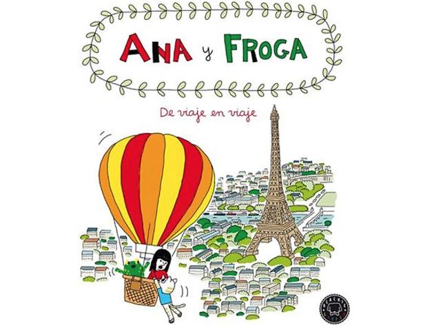 Ana y Froga. De viaje en viaje