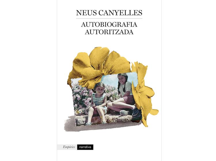 'Autobiografia autoritzada', de Neus Canyelles