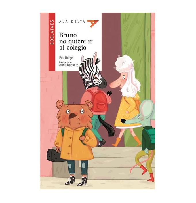 Bruno no quiere ir al colegio, de Pau Roigé y Anna Baquero