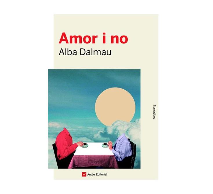 Amor i no, d'Alba Dalmau