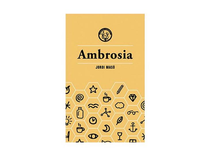 Alba Dalmau recomienda 'Ambrosia', de Jordi Masó