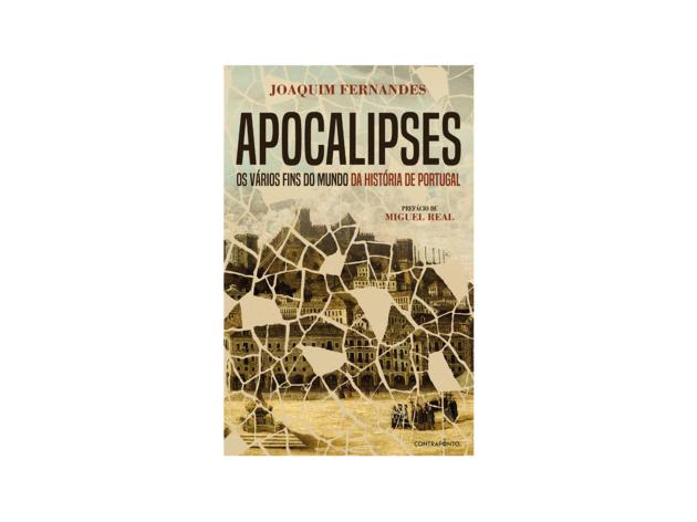 Apocalipses – Os Vários Fins do Mundo da História de Portugal (Contraponto, 16,60€)