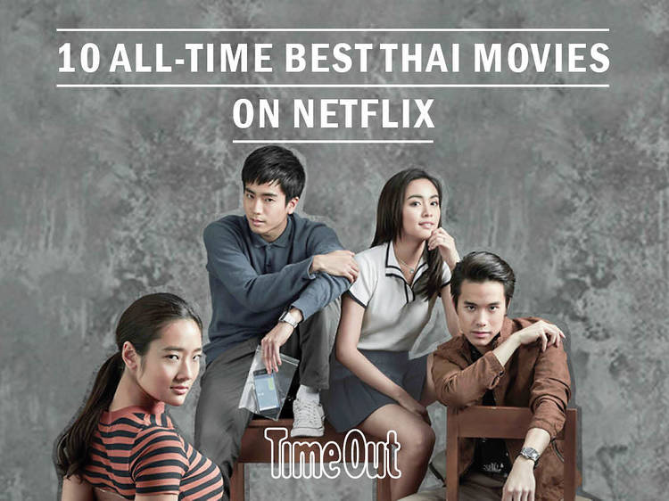 10 all-time best Thai movies to watch on Netflix