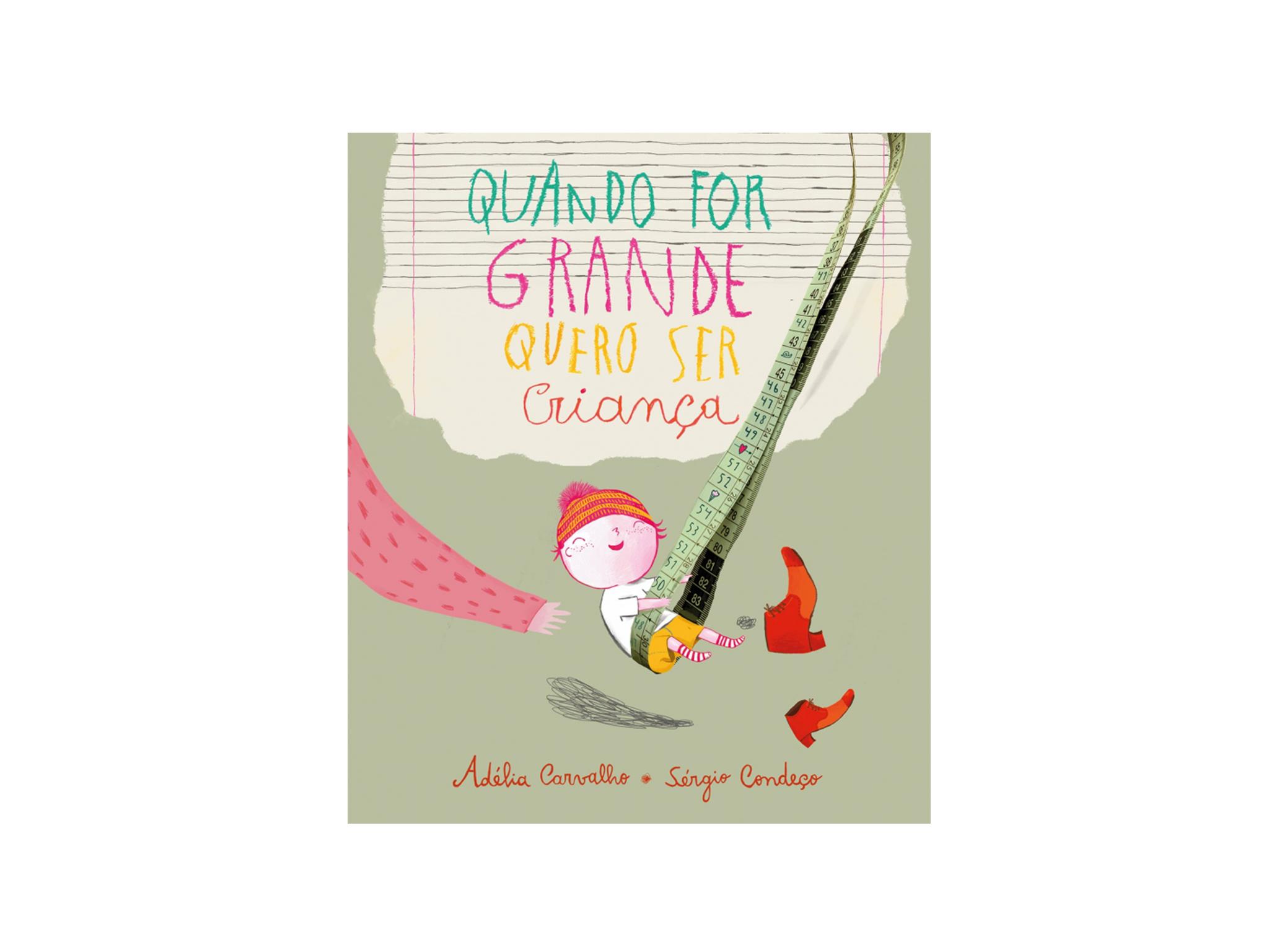 Livro, Infanto-Juvenil, Adélia Carvalho, Quando for grande quero ser criança