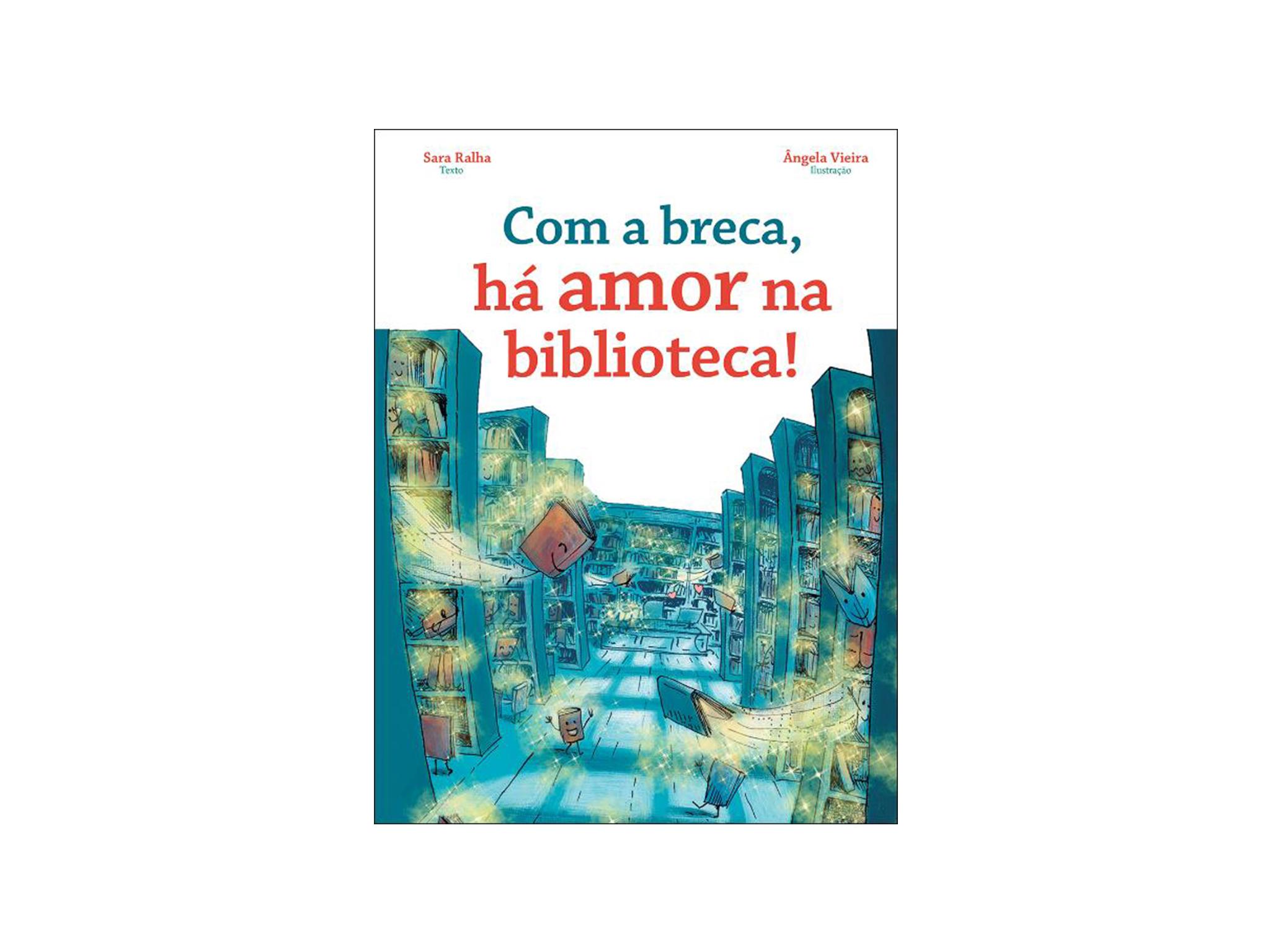 Livro, Com a breca, há amor na biblioteca!, Sara Ralha