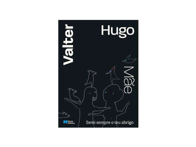 Livro, Serei sempre o teu abrigo, Valter Hugo Mãe