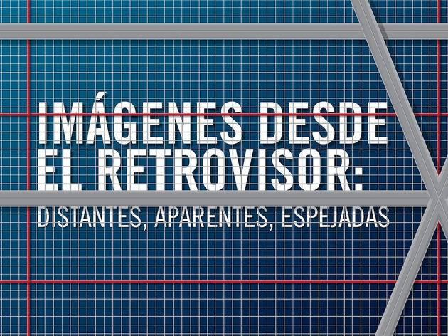 Imágenes desde el retrovisor (CentroCentro)