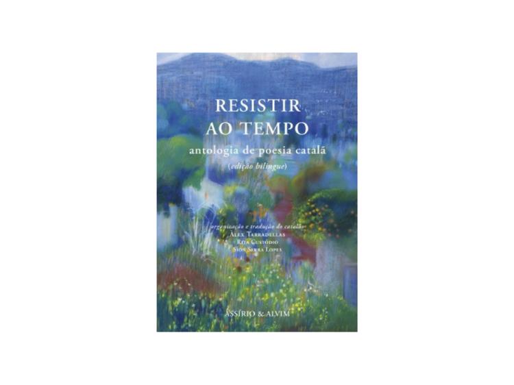 Resistir ao Tempo – Antologia de Poesia Catalã