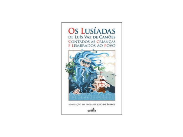 Os Lusíadas de Luís de Camões Contados às Crianças e Lembrados ao Povo