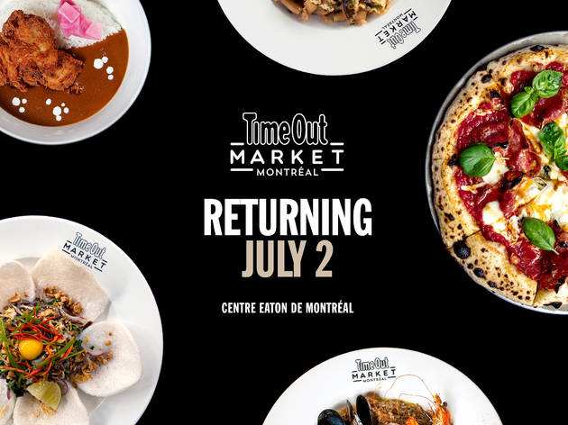 Time Out Market Montréal will reopen on July 2