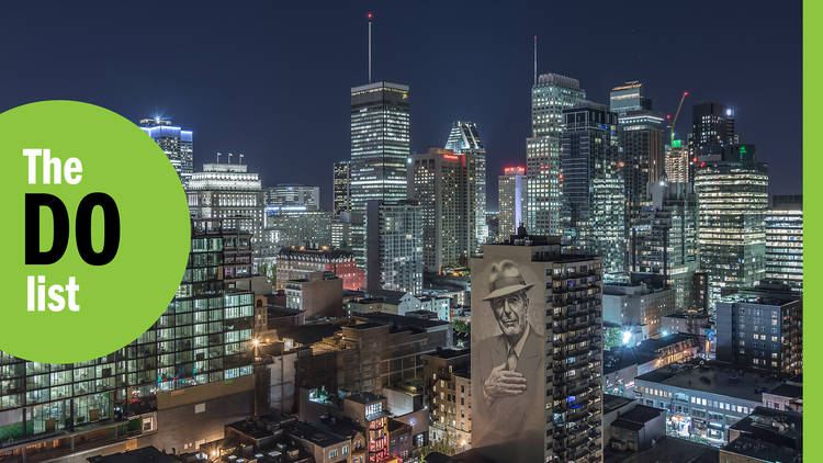The best things to do in Montreal right now